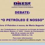 """Reunião aberta do DIEESE vai debater """"O Petróleo é Nosso"""""""