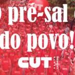 Nota oficial: CUT e FUP repudiam privatização do pré-sal