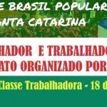 DENÚNCIA: Trabalhadores de Chapecó estão sendo obrigados pelos patrões a participarem do ato