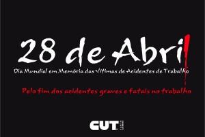 28 deAbril é o Dia Mundial em Memória das Vítimas de Acidentes de Trabalho