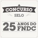 FNDC lança concurso para escolha de selo comemorativo de 25 anos