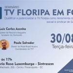 Seminário TV Floripa em Foco como ferramenta do movimento social e sindical