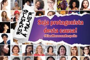 """Foi lançada a campanha """"Respeito à Mulher – Seja Protagonista desta Causa"""""""