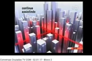 Conversas Cruzadas - TV COM - 02.01.17 - Bloco 2