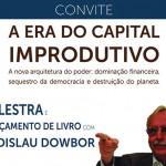 """Ladislau Dowbor lança livro """"A Era do Capital Improdutivo"""" em Florianópolis"""