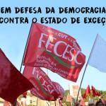 FECESC em defesa da DEMOCRACIA e contra o ESTADO DE EXCEÇÃO
