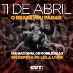 11 de abril: Dia Nacional de Luta em todo o Brasil em defesa de Lula livre
