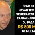 Justiça proíbe dono da Havan de coagir trabalhadores a votarem em Bolsonaro