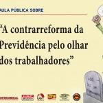 """Aula Pública """"A contrarreforma da Previdência pelo olhar dos trabalhadores"""""""