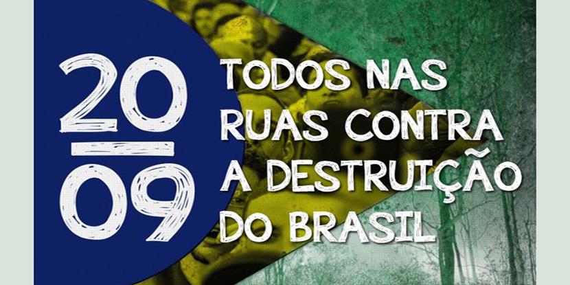 Contra destruição do Brasil, o povo vai ocupar às ruas no dia 20 de setembro