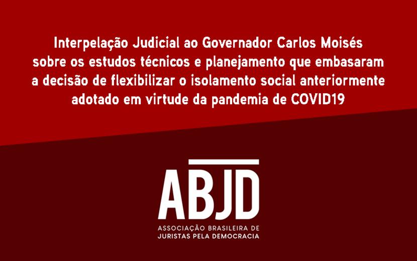 ABJD questiona governador de SC judicialmente sobre flexibilização do isolamento