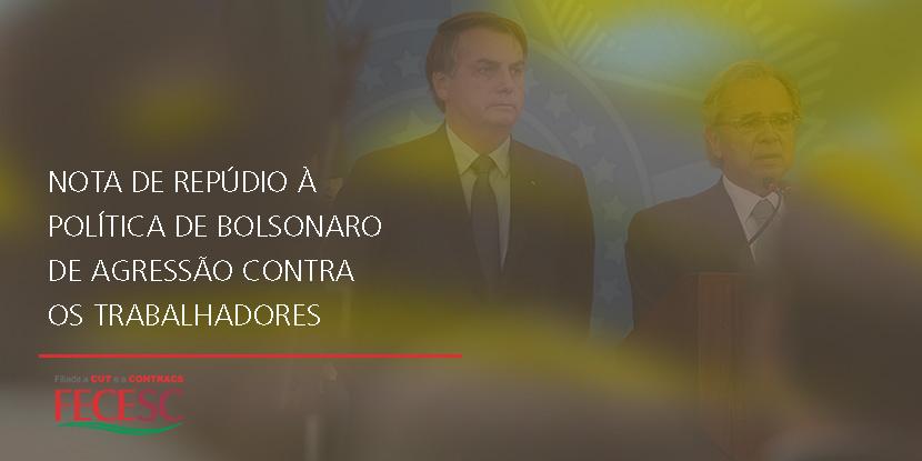 NOTA DE REPÚDIO à política de Bolsonaro de agressão contra os trabalhadores
