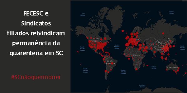 FECESC e Sindicatos filiados reivindicam permanência da quarentena em Santa Catarina
