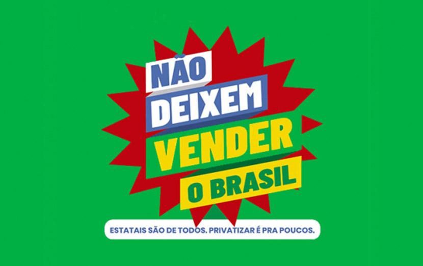 Campanha da CUT vai combater projeto de privatizações de Bolsonaro