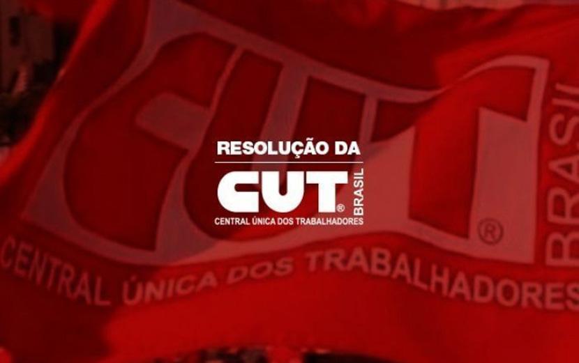 Resolução da CUT: Em defesa dos direitos, dos empregos, da vida e do Fora Bolsonaro