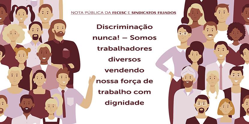 NOTA PÚBLICA DA FECESC E SINDICATOS FILIADOS: Discriminação nunca! – Somos trabalhadores diversos vendendo nossa força de trabalho com dignidade