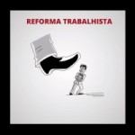 Proposta de Reforma Trabalhista prejudica o trabalhador